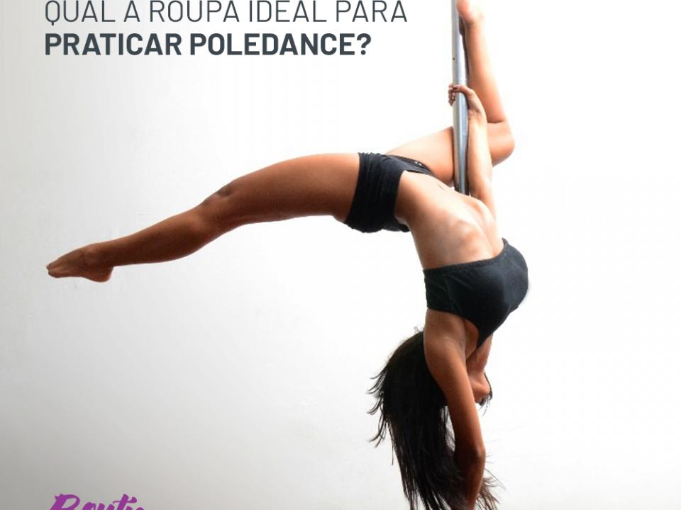 roupa ideal para praticar poledance